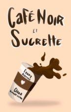 Café Noir et Sucrette [Tome 2] by Daloriia
