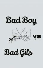 Bad Boy VS Bad Girls by ErsaNadia