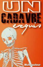 Un Cadavre Exquis  by -Roze-