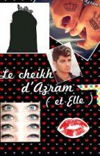 Le Cheikh D'Azram (et Elle ) Tome 1 < en correction > by kechiera123