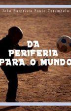 Da Periferia Para O Mundo by Donnybaptista