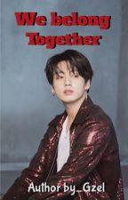 ••We belong together ••  jjk MGL Completed  by gzel_nk