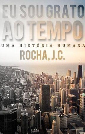 Eu Sou Grato ao Tempo: Uma História Humana by JosCarlos161