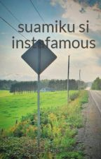 suamiku si instafamous by missserious1203