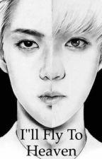 "I""ll Fly To Heaven / hunhan by hunlu97"
