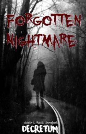Decretum: Forgotten Nightmare  by Mizuki_Animefreak