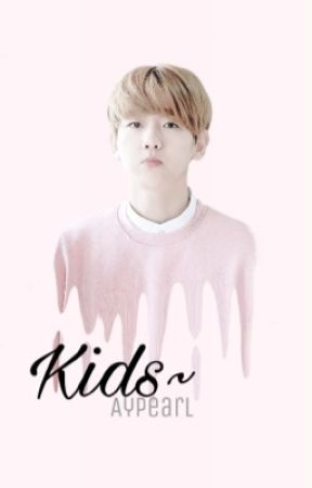 Kids! A ChanBaek story [ongoing] by aypearl_