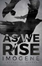 AS WE RISE by corvums