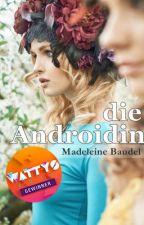 Die Androidin by MadeleineBaudel