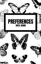 Until Dawn » Preferences by xLuczija