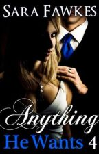 Anything He Wants #4 : The Rescue by readblogger