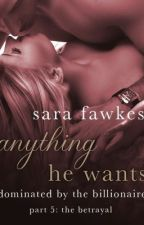 Anything He Wants 5: The Betrayal by readblogger