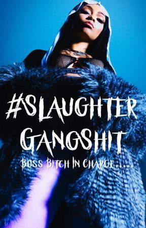 #SlaughterGangshit. by rayiadior-