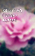 Bitten (TW) (Tomax + Jaythan) by twnightwing16