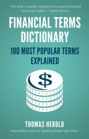 The 100 Most Popular Financial Terms Explained by tommherold