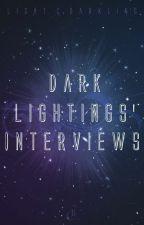 Dark Lightings' Interviews by LightTheBlackStar