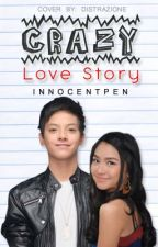 CRAZY LOVE STORY (KathNiel) [EDITING] by InnocentPen