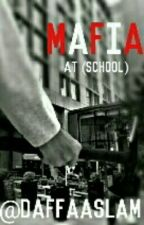 MAFIA AT (SCHOOL) #Wattys2017 by DAFFAASLAM