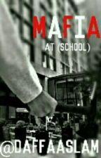 MAFIA AT (SCHOOL) #Wattys2017 by DAFFAASLAM