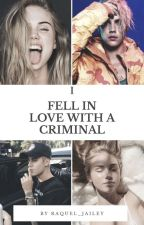 I fell in love with a criminal / Justin Bieber  by Raquel_Jailey