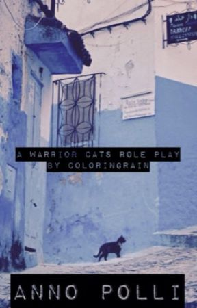 Anno Poli || A Warrior Cats Role Play by coloringrain