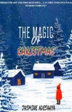 THE MAGIC OF CHRISTMAS  by beautifulandmystery