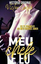 Meu Chefe e Eu ( Romance Gay ) by Victor_Lucke
