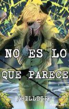 NO ES LO QUE PARECE (BILLDIP) by Homo_Bro