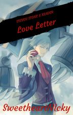 Love Letter {Steven Stone x Reader} by SweetheartNicky