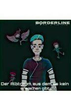 Borderline - Der Albtraum aus dem es kein Erwachen gibt by crypanda_ftf