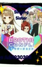 My Sweet Singing Sister || BROTHERS CONFLICT || by Adri-chan_DL