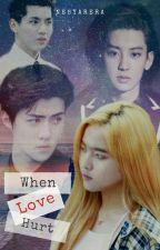 When Loves Hurt by NesyaRera