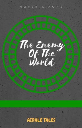 Aidale Tales: The Enemy of the World (Draft) by NoverMaC