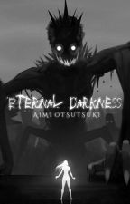 Eternal Darkness #IceSplinters18 #Brilliants2018 #EasterAwards2018 by Aimi_Otsutsuki
