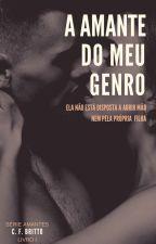 A Amante do meu Genro by CFBritto