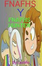 FNAFHS Y FNAFHS HUNTER by LasMis