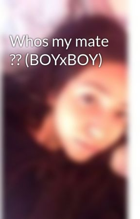 Whos my mate ?? (BOYxBOY) by slobo260