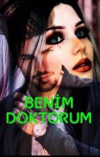 BENİM DOKTORUM #KA (ARA VERİLDİ)! by aysenur6042