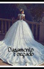 Casamento Forçado  by Isa__bell