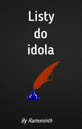 Listy do idola. by Ramoninth