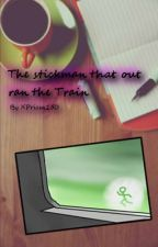 The stick man who out ran the train by XPrisca150