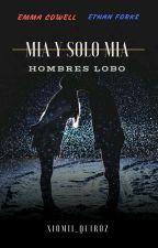 Mia y Solo Mia - *Hombres Lobo*_  Xiomii_Quiroz by XiomiiQuiroz