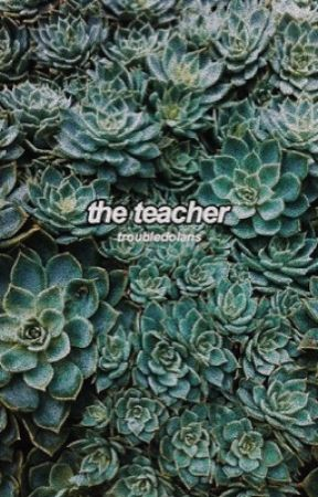 the teacher // g.b.d by troubledolans