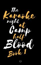 karaoke night at Camp Half-blood (EDITING) by Thelonelyweirdgirl