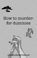 How to murder: for dummies by averumi