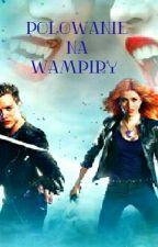 Polowanie na wampiry by wikuniaWikunia