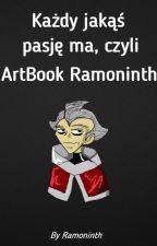 Każdy jakąś pasję ma, czyli ArtBook Ramoninth. by Ramoninth