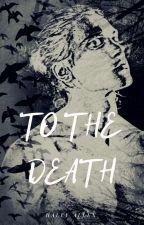 To The Death by illusivecrafticorn