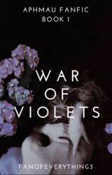 WAR OF VIOLETS ♕ APHMAU FANFIC ♕ COMPLETED ♕ BOOK 1 by FanOfEverything3