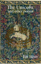 The Unicorn  and Other Poems by JimHeter